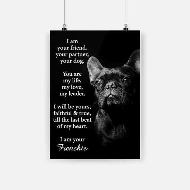 Dog frenchie i am your friend poster 1