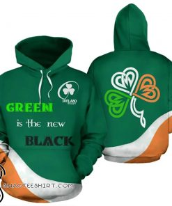 Green is the new black saint patrick's day full printing shirt