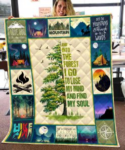 Hiking and into the forest i go to lose my mind and find my soul quilt 3