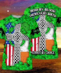 Irish by blood american by birth patriot by choice full printing tshirt