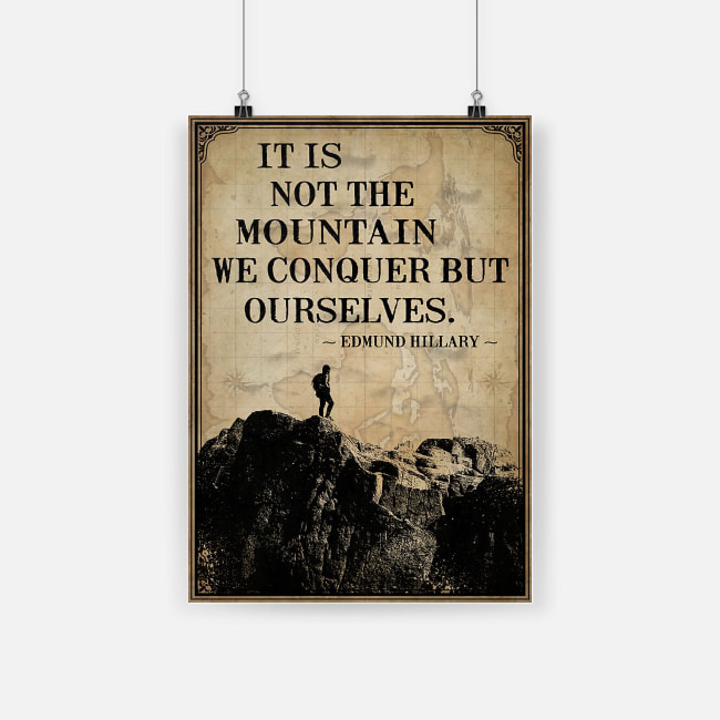 It is not the mountain we conquer but ourselves poster 1