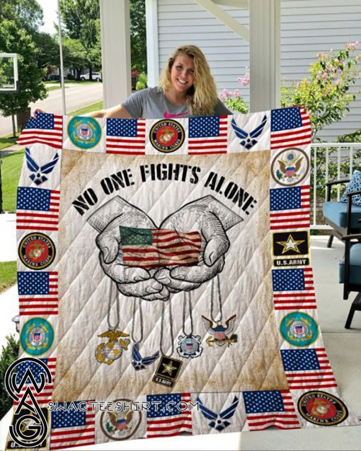 Military no one fights alone veteran quilt