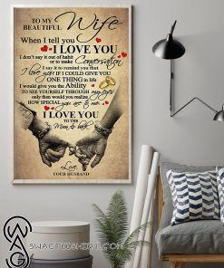 To my beautiful wife i love you poster