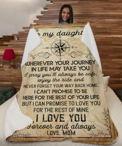 To my daughter wherever your journey in life may take you blanket 3