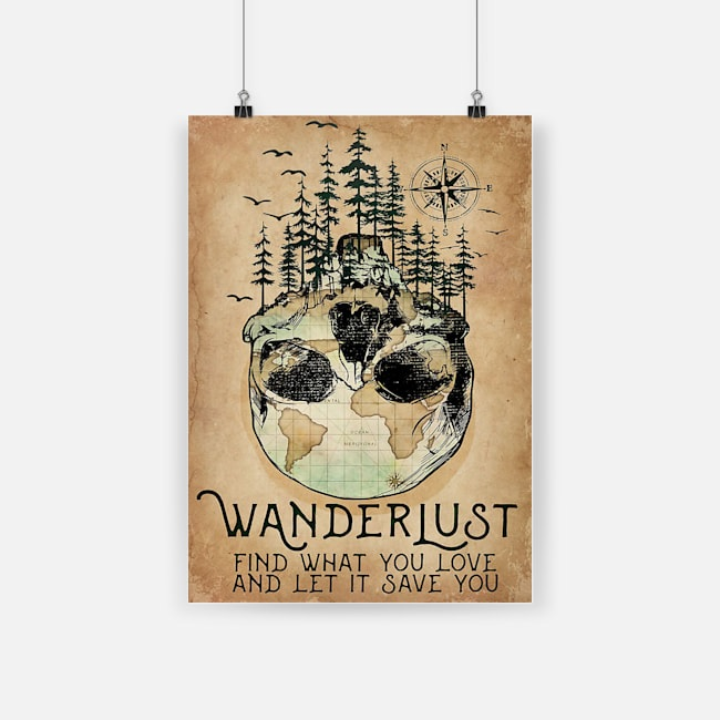 Wanderlust find what you love and let it save you poster 2