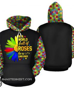 Be a sunflower in a world full of roses autism awareness all over print shirt