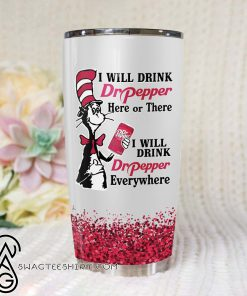 Dr seuss i will drink dr pepper here full over printed tumbler