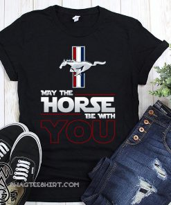 Horse star wars force may the horse be with you shirt