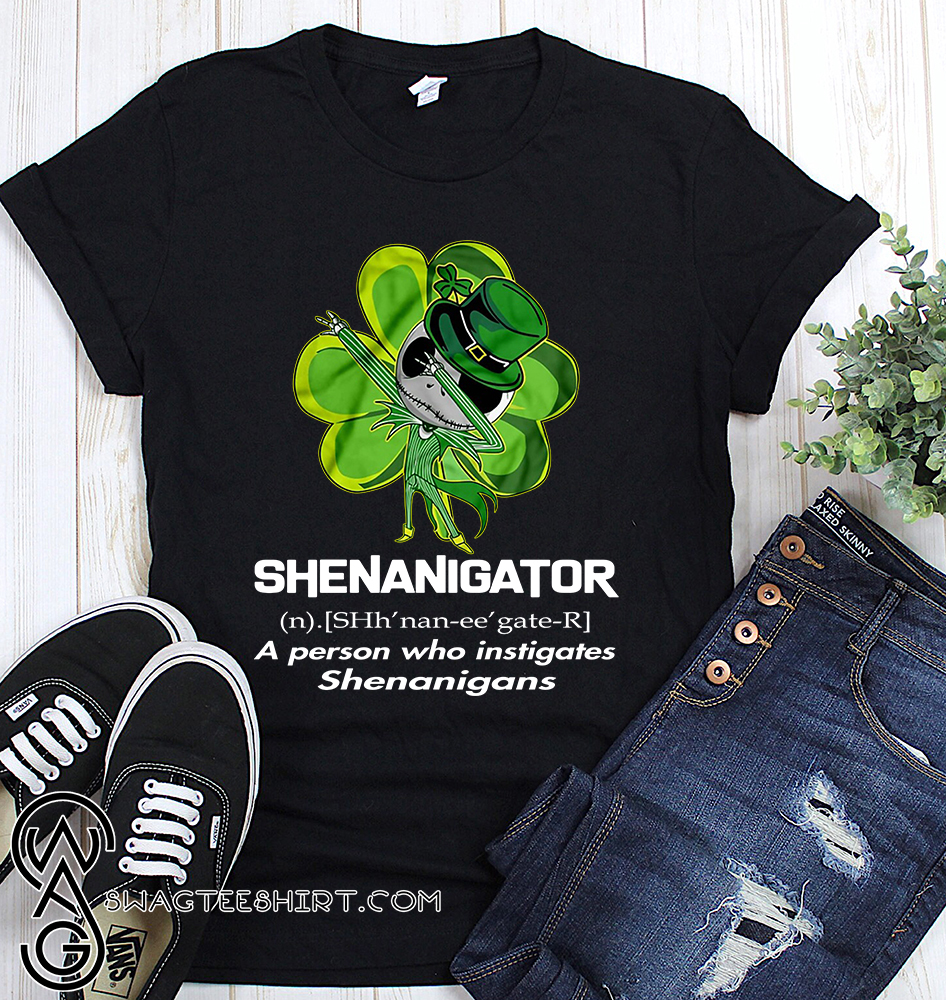 Jack skellington shenanigator definition saint patrick's day shirt