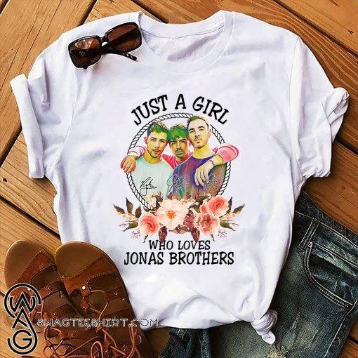 Just a girl who loves jonas brothers shirt