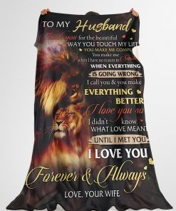 Lion to my husband i love you forever and always full over printed blanket 4