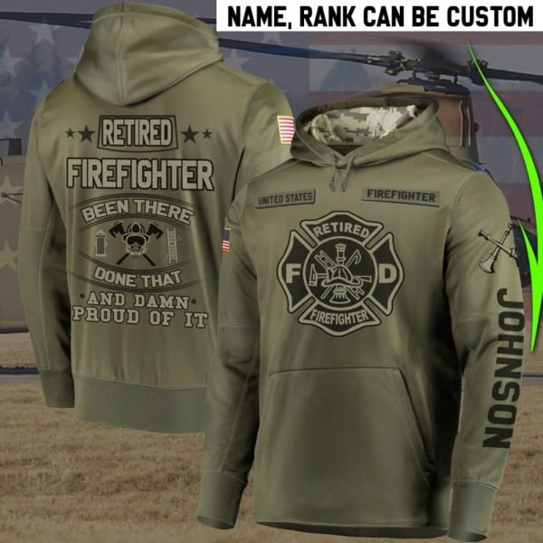 Personalized retired firefighter been there done that proud of it full printing hoodie