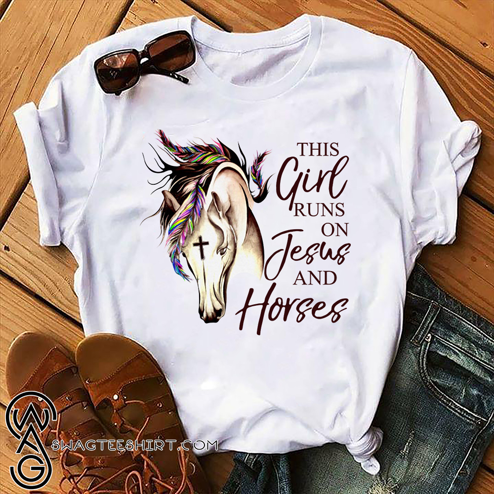 This girl runs on jesus and horses shirt
