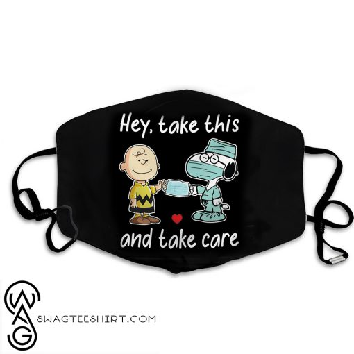 Charlie and snoopy hey take this and take care face mask