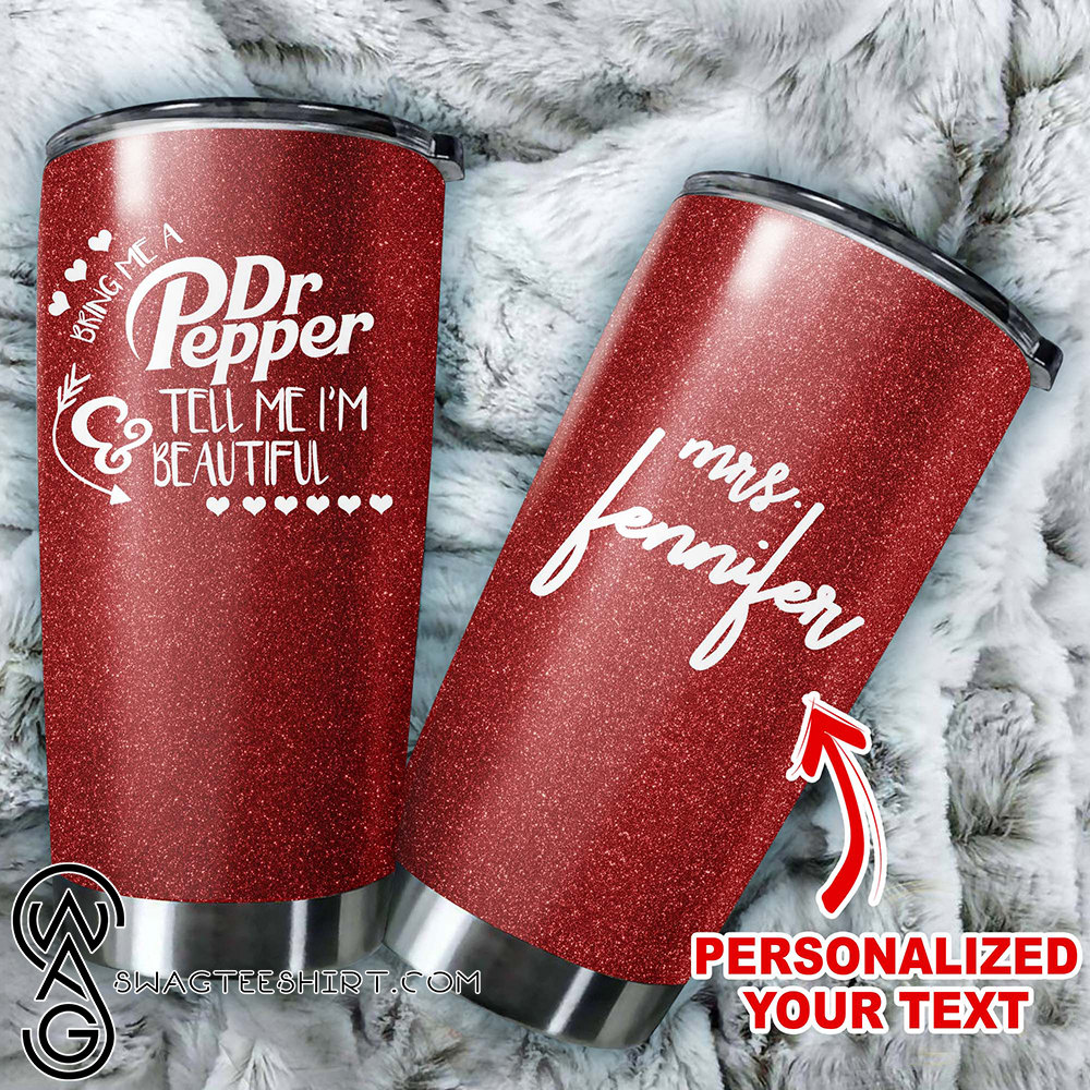 Personalized Dr Pepper Tell Me I'm Beautiful All Over