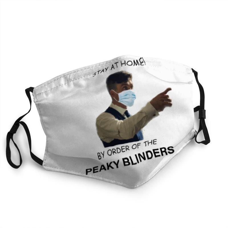 Stay at home by order of the peaky blinders face mask 1