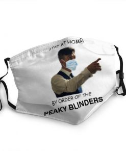 Stay at home by order of the peaky blinders face mask 4