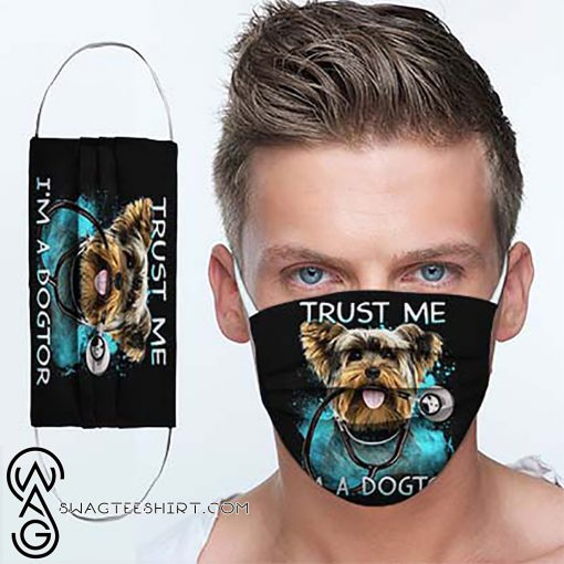 Yorkshire terrier doctor trust me i_m a dogtor cotton face mask