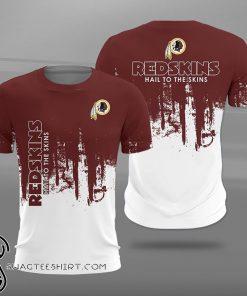Washington redskins hail to the skins full printing shirt