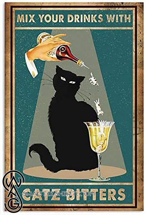 Black cat mix your drinks with catz bitters poster