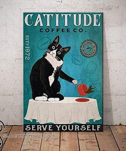 Catitude coffee co serve yourself black cat poster