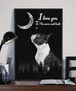 I love you to the moon and back boston terrier poster 2