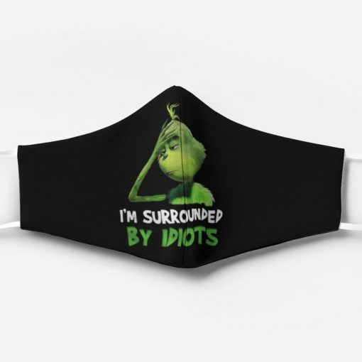 I'm surrounded by idiots grinch christmas face mask 2