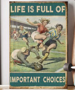 Life is full of important choices soccer girl poster 4