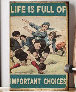 Life is full of important choices soccer poster 1