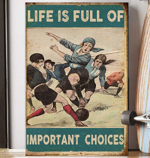 Life is full of important choices soccer poster 2