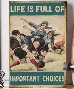 Life is full of important choices soccer poster