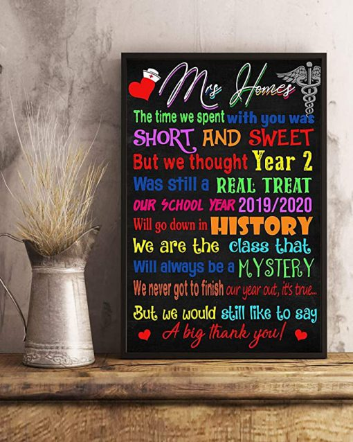 Mrs homes the time we spent with you was short and sweet but we thought year 2 was still a real treat poster 2