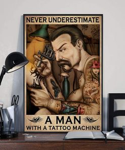 Never underestimate a man with a tattoo machine poster 2