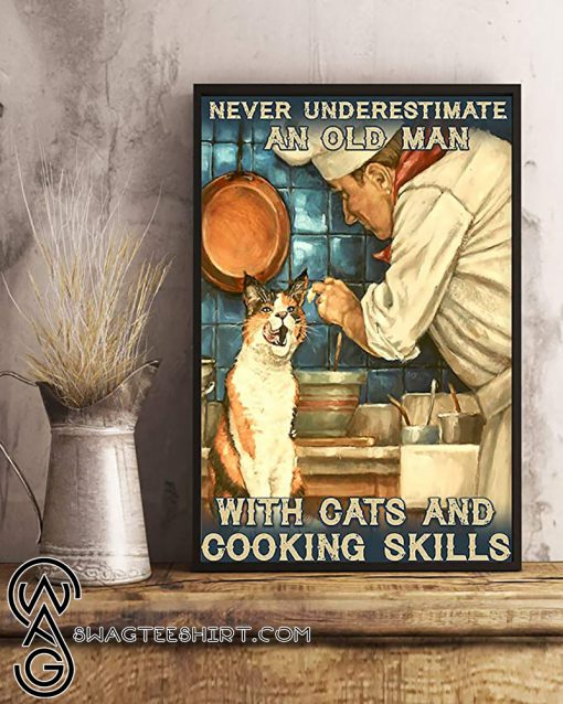 Never underestimate an old man with cats and cooking skills poster