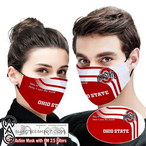 Ohio state buckeyes this is how i save the world full printing face mask