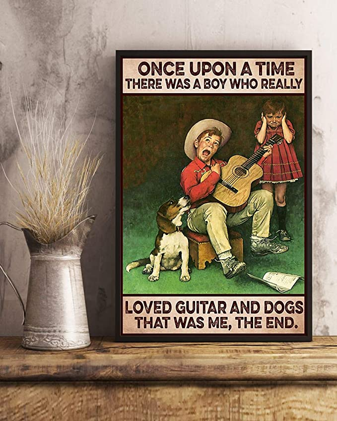 Once upon a time there was a boy who really loved guitar and dogs that was me the end poster 2