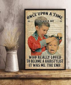 Once upon a time there was a boy who really wanted to become a hairstylist it was me the end dictionary poster 1