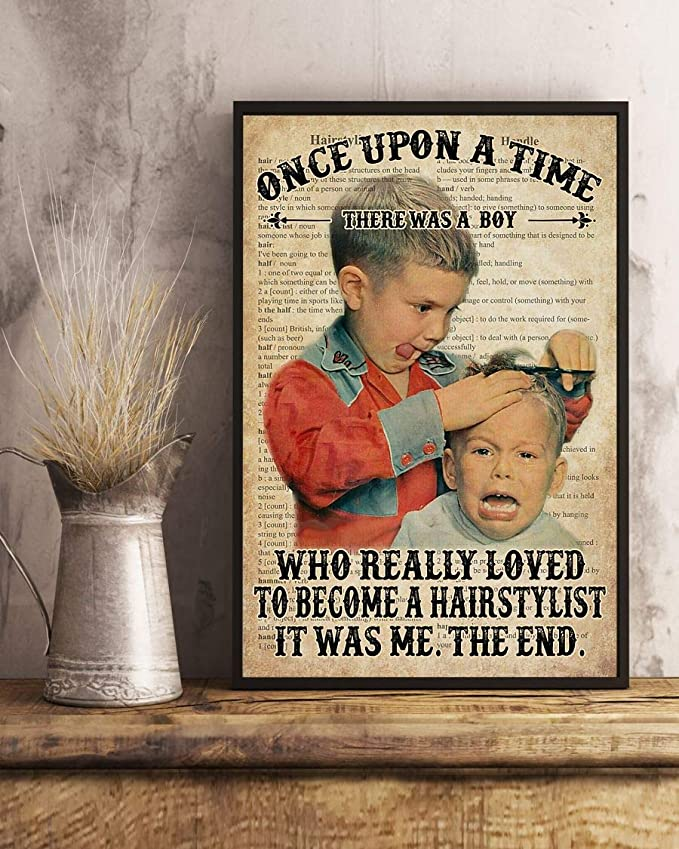 Once upon a time there was a boy who really wanted to become a hairstylist it was me the end dictionary poster 2