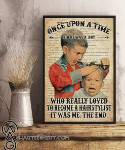 Once upon a time there was a boy who really wanted to become a hairstylist it was me the end dictionary poster