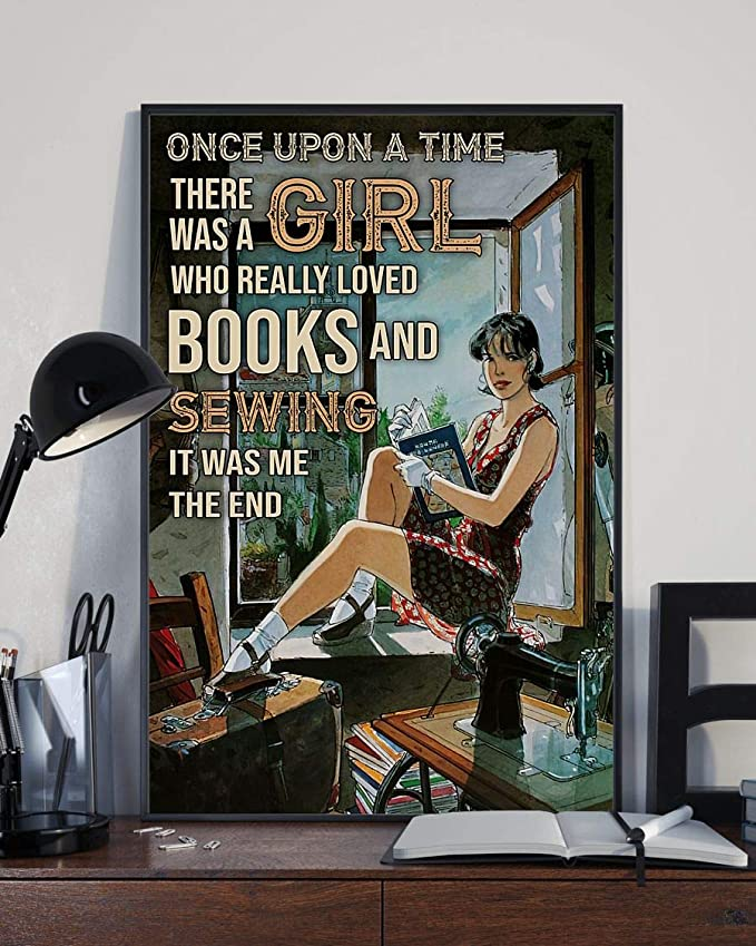 Once upon a time there was a girl who really loved books and sewing it was me the end reading room poster 1