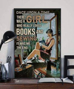 Once upon a time there was a girl who really loved books and sewing it was me the end reading room poster 4