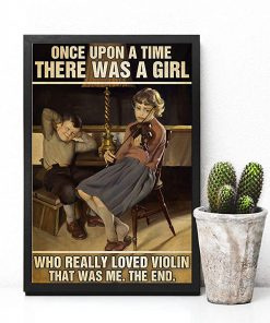 Once upon a time there was a girl who really loved violin that was me the end vintage poster 4