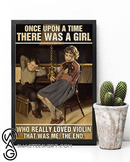 Once upon a time there was a girl who really loved violin that was me the end vintage poster