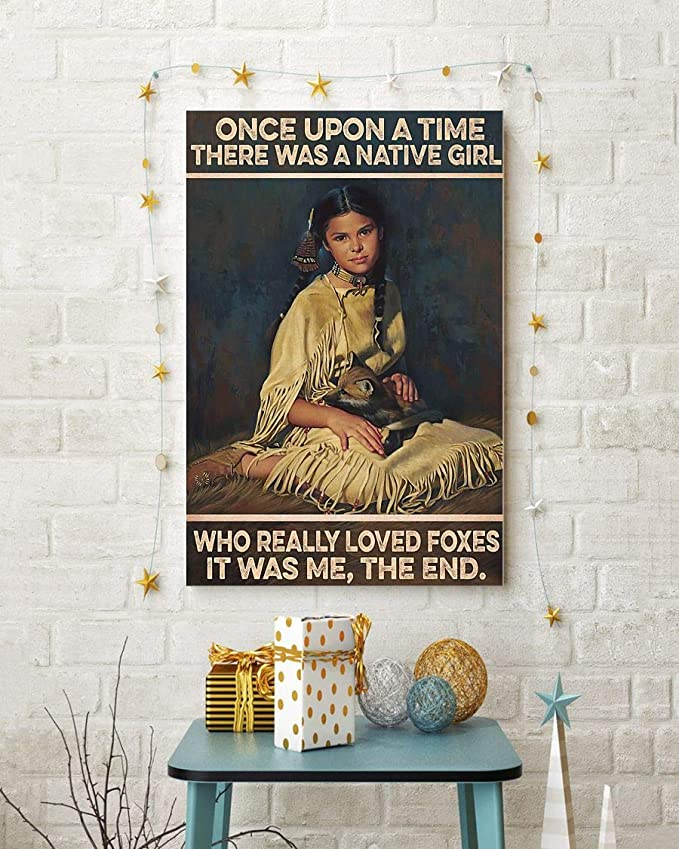 Once upon a time there was a native girl who really loved foxes it was me the end poster 2