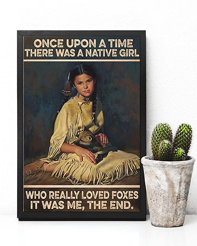 Once upon a time there was a native girl who really loved foxes it was me the end poster 3