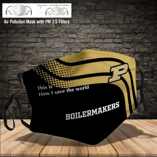 Purdue boilermakers this is how i save the world face mask 3