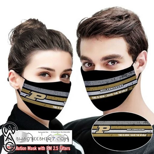 Purdue boilermakers this is how i save the world full printing face mask
