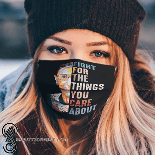 Ruth bader ginsburg fight for the things you care about anti pollution face mask