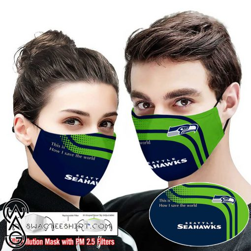 Seattle seahawks this is how i save the world full printing face mask