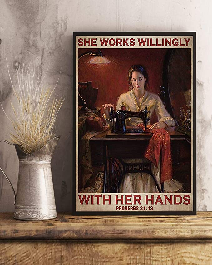 She works willingly with her hands sewing girl vintage poster 3